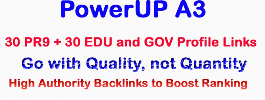 PowerUP A3 – 50 PR9 + 15 EDU and GOV Links Manually to Boost Ranking of Website or Video
